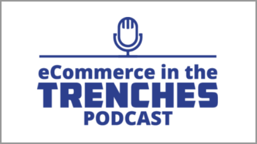 eCommerce in the Trenches podcast